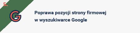 Poprawa pozycji strony firmowej w wyszukiwarce Google